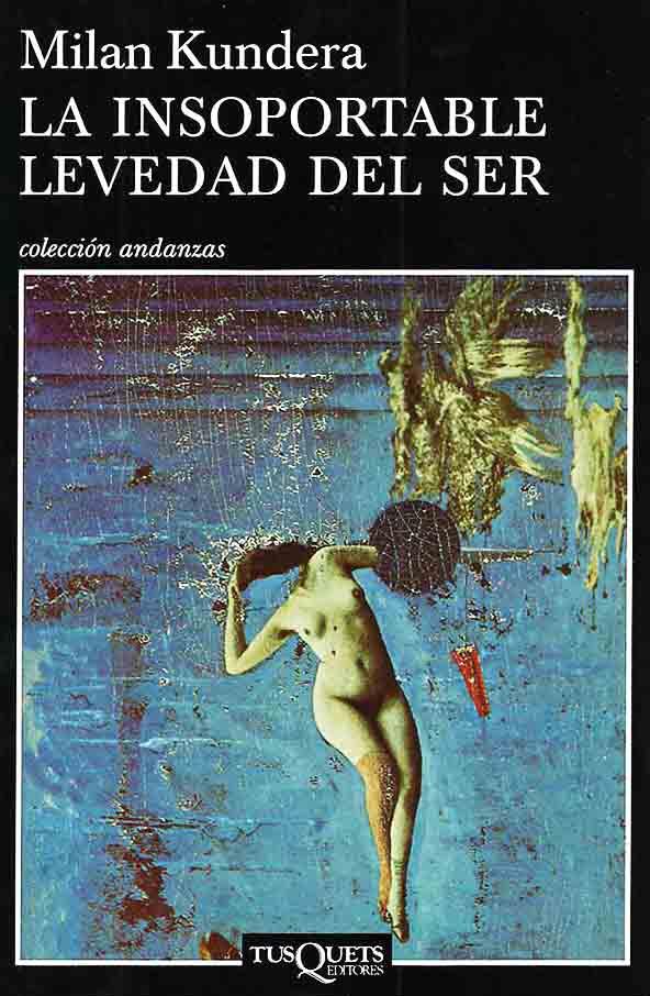 Nada más que libros – La insoportable levedad del ser (Milan Kundera)