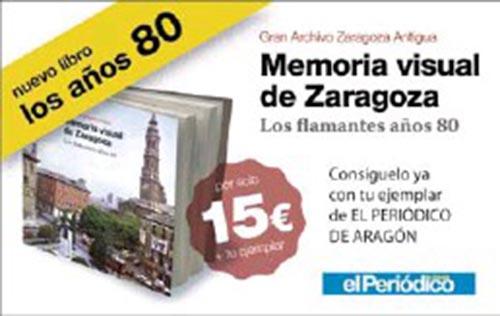 Zaragoza te habla – Memoria Visual de Zaragoza: Los flamantes años 80