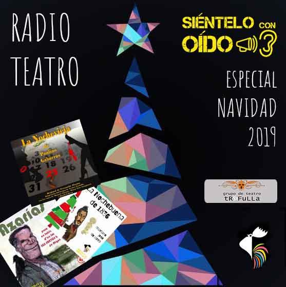 Siéntelo con oído – 121 – Especial Navidad 2019 (Radioteatro)