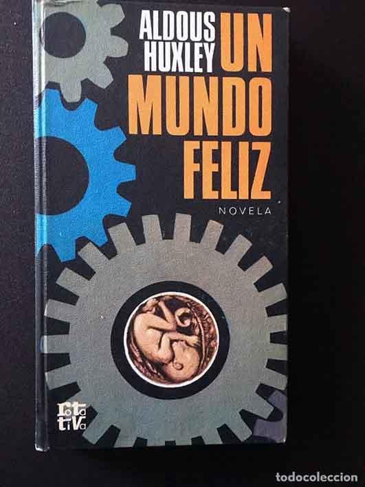 """Nada más que libros – Aldous Huxley. """"Un mundo feliz"""""""