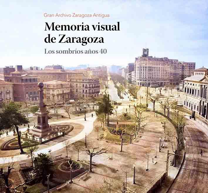 """Zaragoza te habla – Presentación """"Memoria visual de Zaragoza – Los sombríos años 40"""""""
