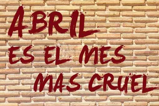 """T.S. ELIOT – """"Abril es el mes más cruel"""""""