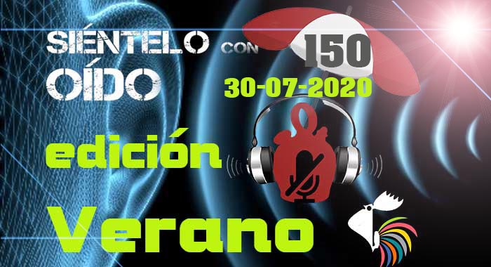 Siéntelo con oído – 150 – Edición Especial Verano 2020