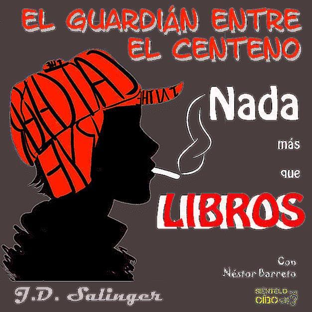 Nada más que libros – El guardián entre el centeno – J.D. Salinger