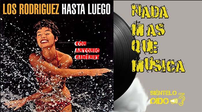 Nada más que música – Los Rodríguez – 'Hasta luego'