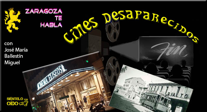 Zaragoza te habla – Cines desaparecidos